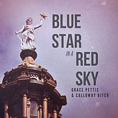 Blue Star in a Red Sky by Grace Pettis