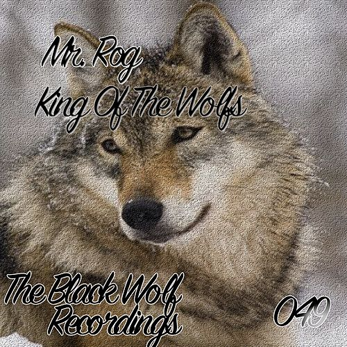 King Of The Wolfs - Single by Mr.Rog