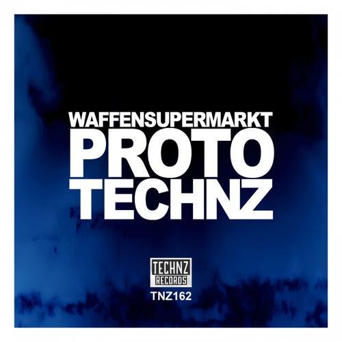 Proto Technz - Ep by Waffensupermarkt