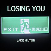 Losing You (Acoustic) by Jade Hilton