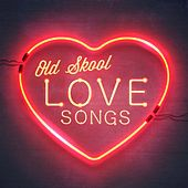 Old Skool Love Songs de Various Artists
