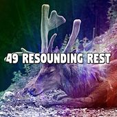 49 Resounding Rest by Best Relaxing SPA Music