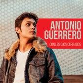 Con Los Ojos Cerrados de Antonio Guerrero