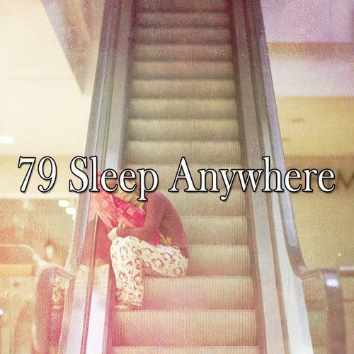 79 Sleep Anywhere by Baby Sleep Sleep