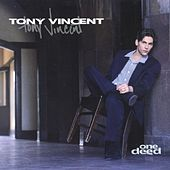 One Deed by Tony Vincent