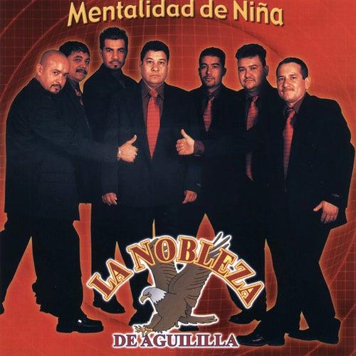 Mentalidad De Nina by La Nobleza De Aguililla