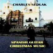 Spanish Guitar Christmas Music by Charles Sedlak