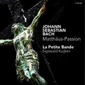 J.S. Bach: Matthäus-Passion von La Petite Bande