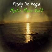 Mystic Music Vol.2 by Eddy De vega