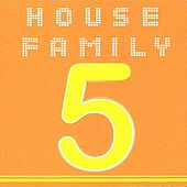House Family, Vol. 5 by Various Artists
