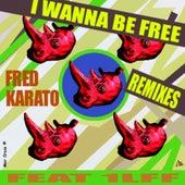 I Wanna Be Free de Fred Karato