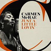 Just a Little Lovin' de Carmen McRae