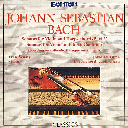 Bach: Sonatas for Violin and Harpsichord Vol. 2 by Ivan Zenaty