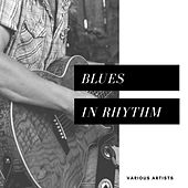 Blues in Rhythm by Various Artists
