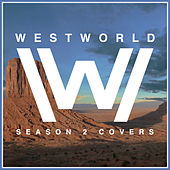 Westworld Season 2 (Covers) de Various Artists