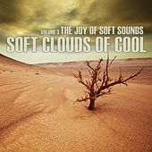 The Joy of Soft Sounds, Volume 3 by Soft Clouds of Cool