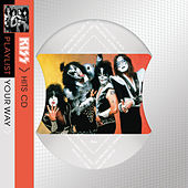 Playlist Your Way by KISS