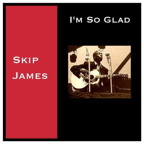 I'm so Glad de Skip James