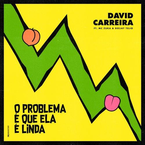 A * É Que Ela É Linda de David Carreira