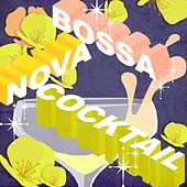 Bossa Nova Cocktail by Various Artists