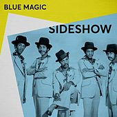 Sideshow de Blue Magic