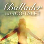 Ballader från 00-talet by Various Artists
