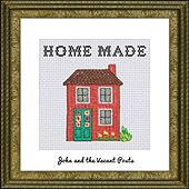 Home Made by John and the Vacant Posts