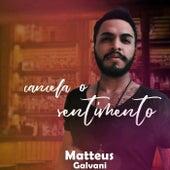 Cancela o Sentimento de Matteus Galvani