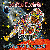 Onwards to Mars! de Fanfare Ciocarlia