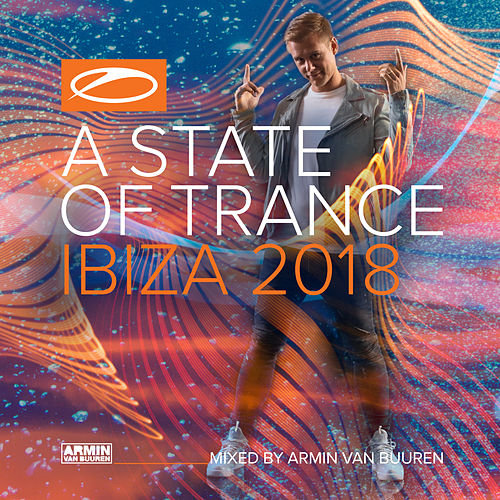 A State Of Trance, Ibiza 2018 (Mixed by Armin van Buuren) von Various Artists