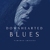 Downhearted Blues by Various Artists