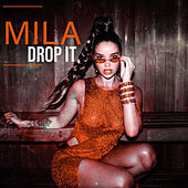 Drop It de Mila
