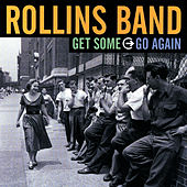 Get Some Go Again by Rollins Band