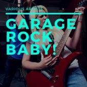 Garage Rock Baby! de Various Artists