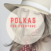 Polkas for Everyone by Various Artists