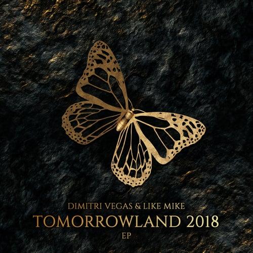 Tomorrowland 2018 EP by Dimitri Vegas & Like Mike