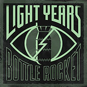 Bottle Rocket by Light Years