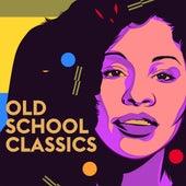 Old School Classics von Various Artists