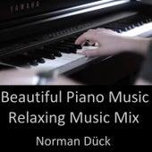 Beautiful Piano Music - Relaxing Music Mix von Norman Dück