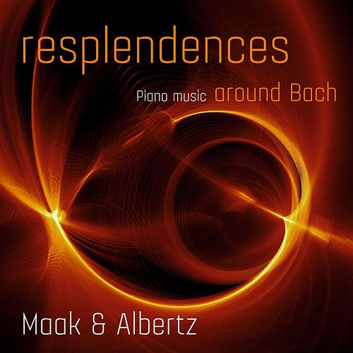 Resplendences Around Bach von Anna-Maria Maak