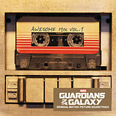 Guardians of the Galaxy: Awesome Mix Vol. 1 (Original Motion Picture Soundtrack) by Various Artists