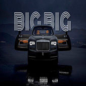 Big Big by Tre YKC