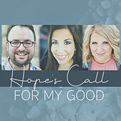 For My Good by Hope's Call