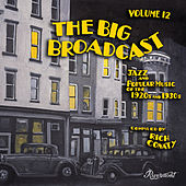 The Big Broadcast, Vol. 12: Jazz and Popular Music of the 1920s and 1930s de Various Artists