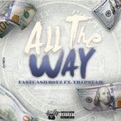 All the Way by Fastcash Boyz