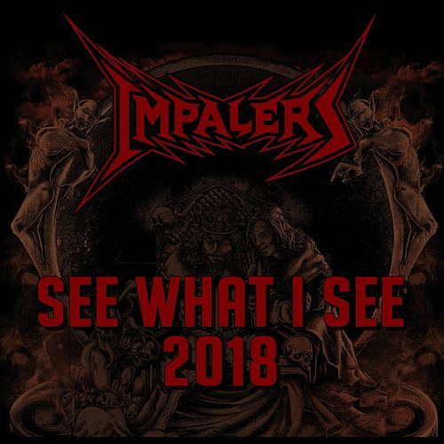 See What I See 2018 by The Impalers