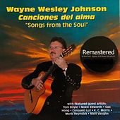 Canciones Del Alma / Songs from the Soul (Remastered) by Ruben Romero & Wayne Wesley Johnson