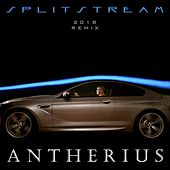 Splitstream (2018 Remix) by Antherius