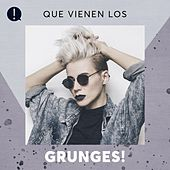 Que vienen los Grunges! by Various Artists