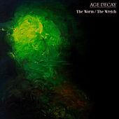 The Worm/The Wretch von Age Decay